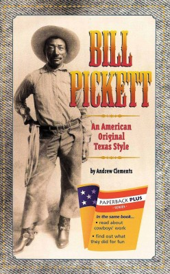 Cover of Bill Pickett, An American Original - Texas Style