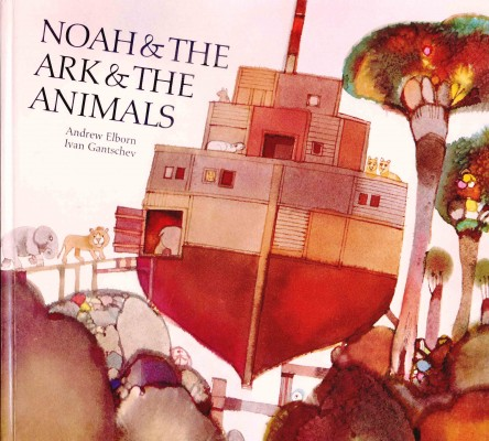 Cover of Noah and the Ark and the Animals